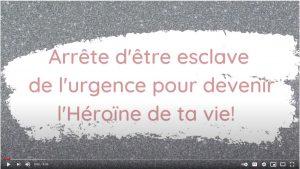 Arrête d'être esclave de l'urgence pour devenir l'Héroïne de ta vie!